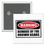 Warning BEWARE OF THE BROWN BEARS Button