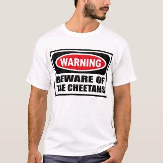 Warning BEWARE OF THE CHEETAHS T-Shirt