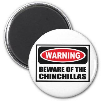 Warning BEWARE OF THE CHINCHILLAS Magnet