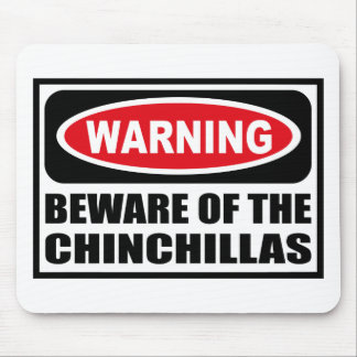 Warning BEWARE OF THE CHINCHILLAS Mousepad