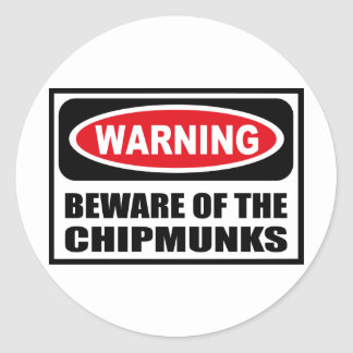 Warning BEWARE OF THE CHIPMUNKS Sticker