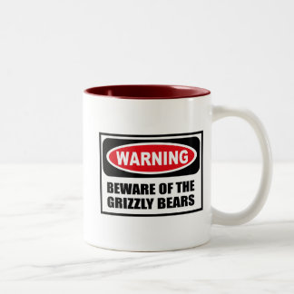 Warning BEWARE OF THE GRIZZLY BEARS Mug