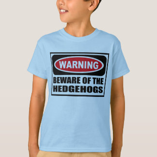 Warning BEWARE OF THE HEDGEHOGS Kid's T-Shirt