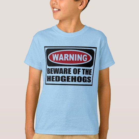 Warning BEWARE OF THE HEDGEHOGS Kid's T-Shirt