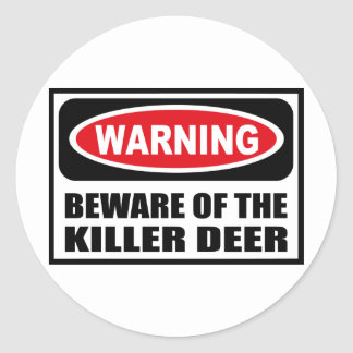 Warning BEWARE OF THE KILLER DEER Sticker