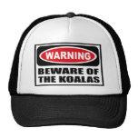 Warning BEWARE OF THE KOALAS Hat