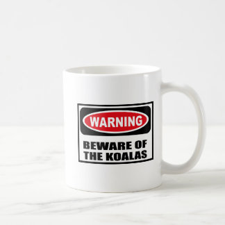 Warning BEWARE OF THE KOALAS Mug