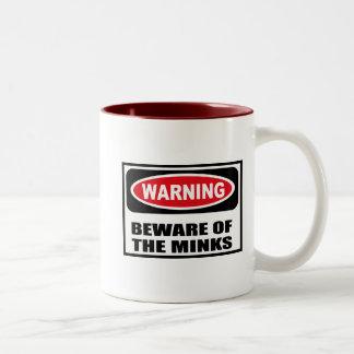 Warning BEWARE OF THE MINKS Mug