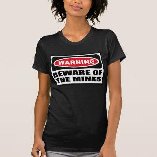 Warning BEWARE OF THE MINKS Women's Dark T-Shirt