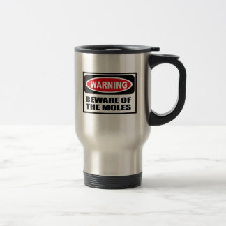 Warning BEWARE OF THE MOLES Mug