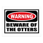 Warning BEWARE OF THE OTTERS Postcard