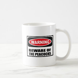 Warning BEWARE OF THE PEACOCKS Mug