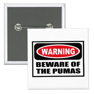 Warning BEWARE OF THE PUMAS Button