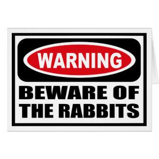 Warning BEWARE OF THE RABBITS Greeting Card