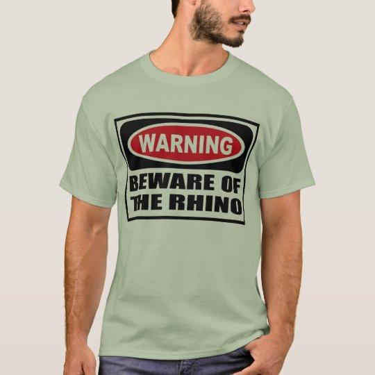 Warning BEWARE OF THE RHINO Men's T-Shirt