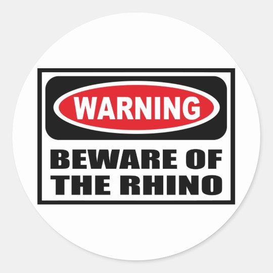 Warning BEWARE OF THE RHINO Sticker
