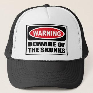 Warning BEWARE OF THE SKUNKS Hat
