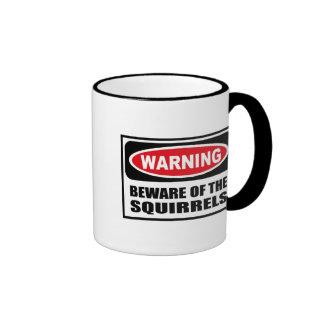 Warning BEWARE OF THE SQUIRRELS Mug