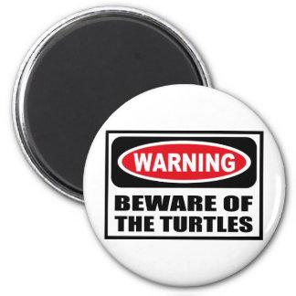Warning BEWARE OF THE TURTLES Magnet