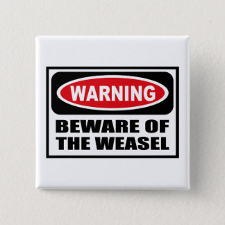 Warning BEWARE OF THE WEASEL Button