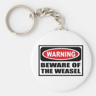 Warning BEWARE OF THE WEASEL Key Chain