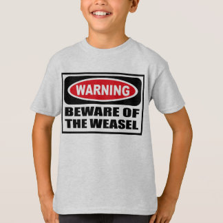 Warning BEWARE OF THE WEASEL Kid's T-Shirt