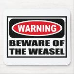Warning BEWARE OF THE WEASEL Mousepad