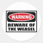 Warning BEWARE OF THE WEASEL Sticker