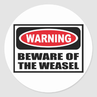 Warning BEWARE OF THE WEASEL Sticker