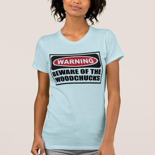 Warning BEWARE OF THE WOODCHUCKS Women's T-Shirt