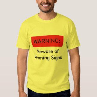 Warning, Beware of Warning Signs! T-shirt