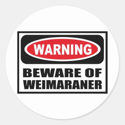 Warning BEWARE OF WEIMARANER Sticker