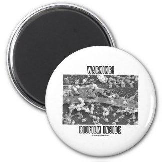Warning! Biofilm Inside (Microorganisms) 2 Inch Round Magnet