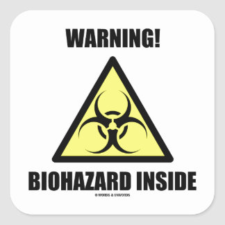 Warning! Biohazard Inside (Signage Humor) Square Sticker