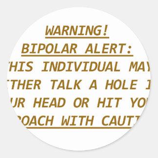 WARNING-BIPOLAR ALERT2 CLASSIC ROUND STICKER