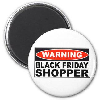 Warning Black Friday Shopper 2 Inch Round Magnet