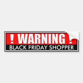 Warning - Black Friday Shopper Bumper Sticker
