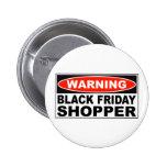 Warning Black Friday Shopper Pins