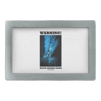 Warning! Black Smoker Inside (Sea Vent) Belt Buckles