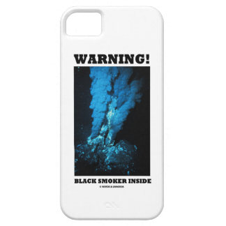 Warning! Black Smoker Inside (Sea Vent) iPhone 5 Cover