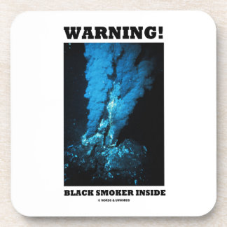 Warning! Black Smoker Inside (Sea Vent) Beverage Coaster