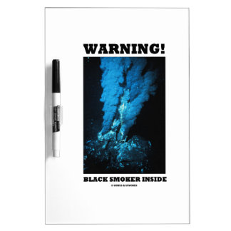 Warning! Black Smoker Inside (Sea Vent) Dry Erase White Board