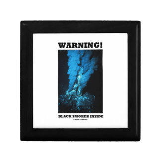Warning! Black Smoker Inside (Sea Vent) Trinket Boxes
