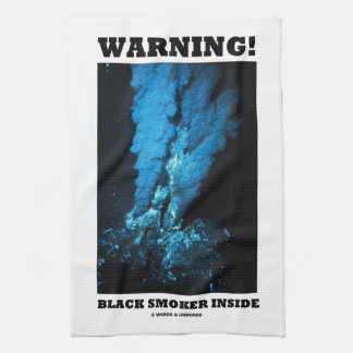 Warning! Black Smoker Inside (Sea Vent) Kitchen Towel