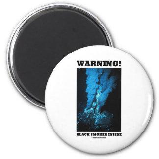 Warning! Black Smoker Inside (Sea Vent) Magnet