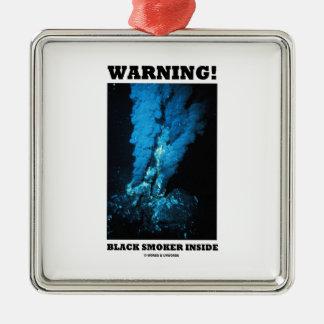 Warning! Black Smoker Inside (Sea Vent) Christmas Ornaments