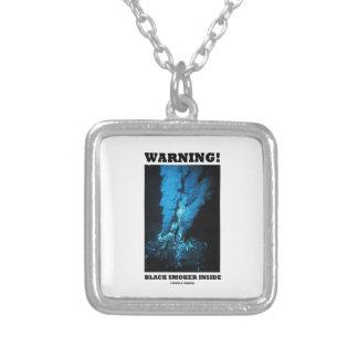 Warning! Black Smoker Inside (Sea Vent) Pendant