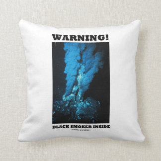 Warning! Black Smoker Inside (Sea Vent) Throw Pillow