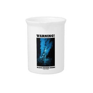 Warning! Black Smoker Inside (Sea Vent) Drink Pitcher