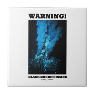 Warning! Black Smoker Inside (Sea Vent) Tile